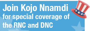 Join Kojo Nnamdi for special coverage of the RNC and DNC