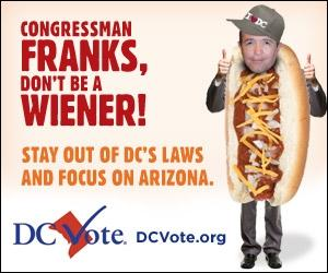A campaign targeting Arizona Congressman Trent Franks in his home state has been undertaken by DC Vote.