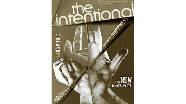 The Intentional is a quarterly magazine that examines current trends in living, culture, arts, and quality of life.