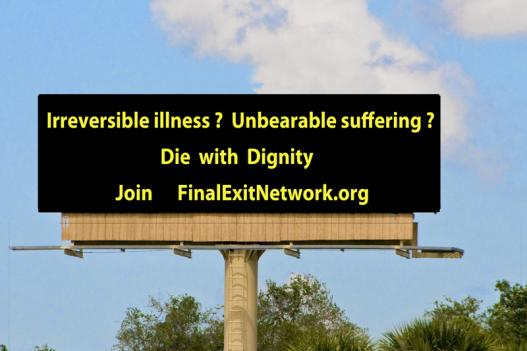 The Final Exit Network is promoting itself with a billboard on Interstate 75 in South Florida. The group will fly helicopters over the Washington-Baltimore area scrolling a similar message this weekend.