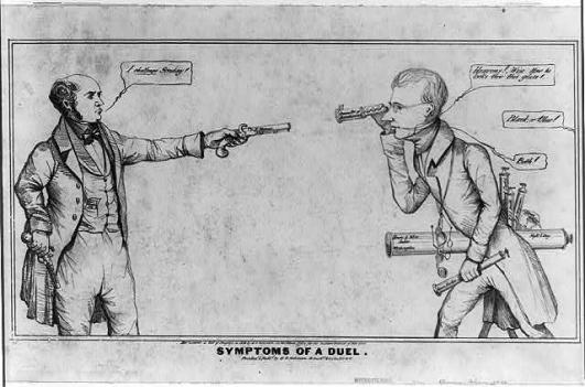 Dueling was a not uncommon way to settle the score in the early 19th century.
